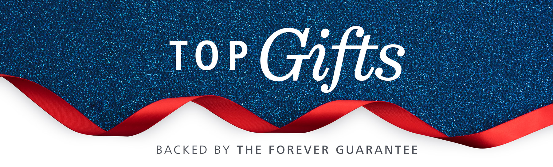 Top Gifts Backed By The Forever Guarantee